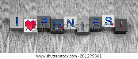 I Love Ponies, sign series for horse riding, equestrian, ponies and love of animals. - stock photo