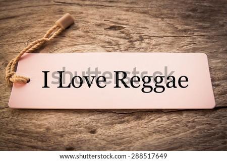 I Love Reggae Concept - stock photo