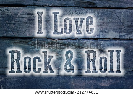 I Love Rock And Roll Concept text - stock photo