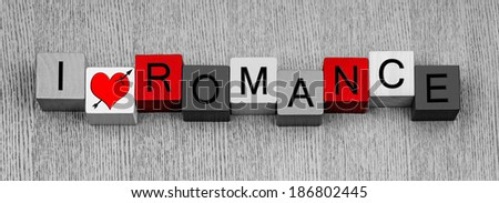I Love Romance, sign series for love, relationships & Valentines, in panoramic, with red letters for passion and lust. - stock photo