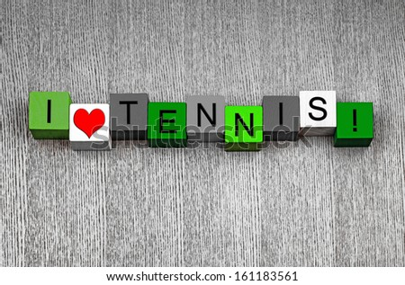 I Love Tennis - sign series for sport, grass tennis, Wimbledon, the Opens and Grand Slams! - stock photo