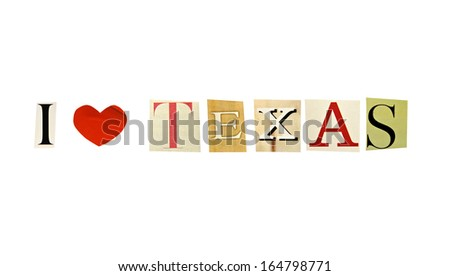 I Love Texas formed with magazine letters on a white background - stock photo