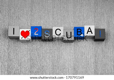 I Love To Scuba, sign series for scuba diving, watersports, spearfishing and love of the sea, with fish icon. In ocean blue water color. - stock photo
