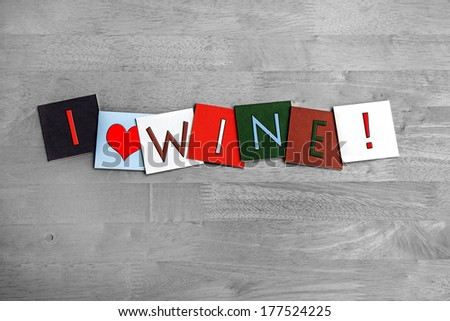 I Love Wine, sign series for wine and grape lovers, from Chardonnay to Shiraz - drinks / food / menu design, with heart symbol for loving wine! - stock photo