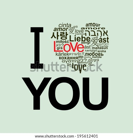"""I love you. A heart made of words """" love """" in many languages .  - stock photo"""