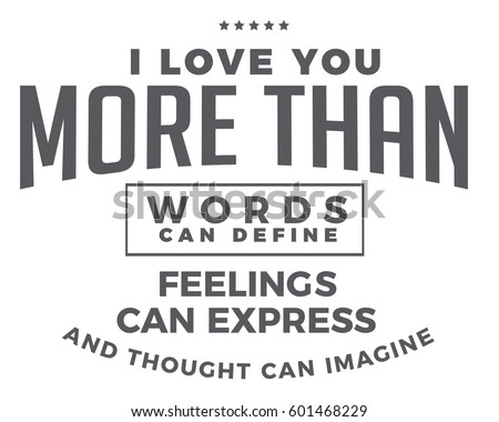 how to say i love you more than words can explain in spanish 2640125