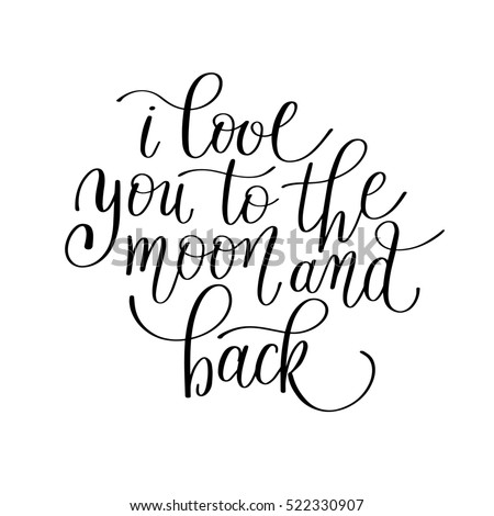 Quote I Love You To The Moon And Back Fascinating Love You Moon Back Handwritten Calligraphy Stock Illustration