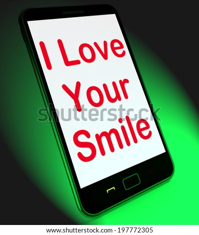 I Love Your Smile On Mobile Meaning Happy Smiley Expression - stock photo