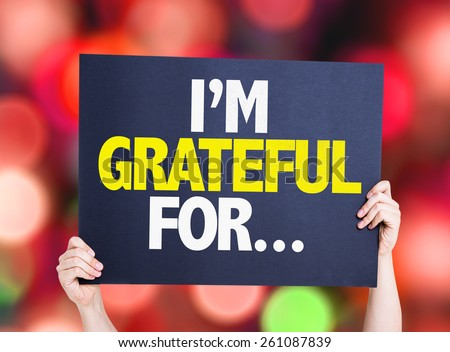 I'm Grateful For... card with bokeh background - stock photo