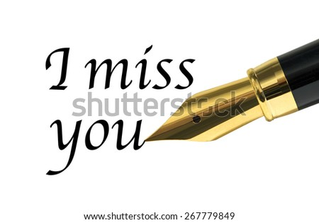 I miss you message written with golden fountain pen