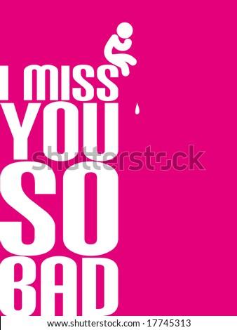 I miss you so bad. - stock photo