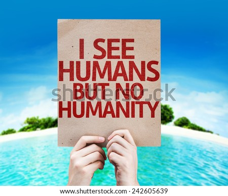 I See Humans But No Humanity card with a beach on background - stock photo