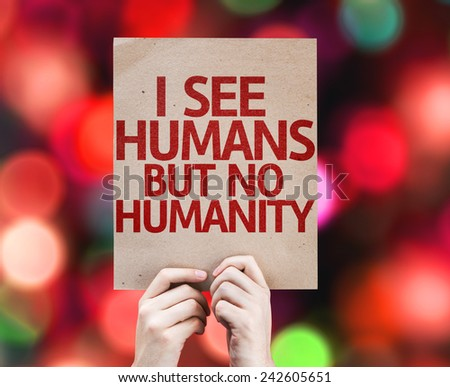 I See Humans But No Humanity card with colorful background with defocused lights - stock photo