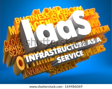 IAAS - Infrastructure-as-a-Service - on  Yellow WordCloud on Blue Background. - stock photo