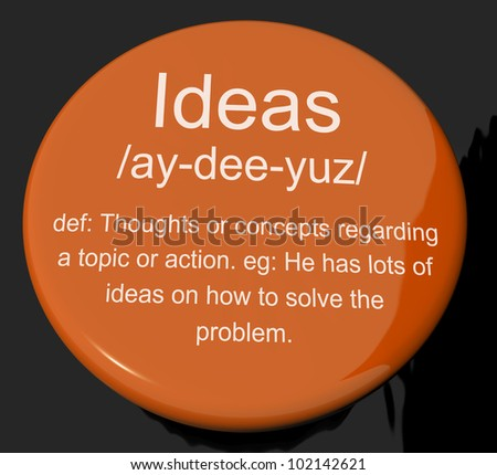 Ideas Definition Button Shows Creative Thoughts Invention And Improvement