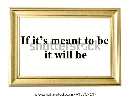 Meant Be Will Be Text On Stock Photo (Edit Now) 435719137 - Shutterstock