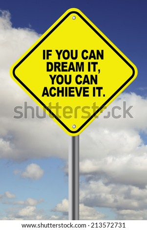 If you can dream it, you can achieve motivational road sign - stock photo