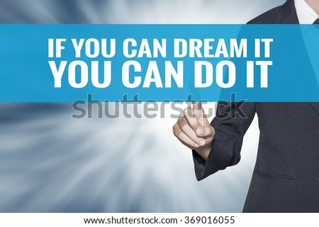 If You Can Dream It You Can Do It word on virtual screen touch by business woman cyan sky tab - stock photo