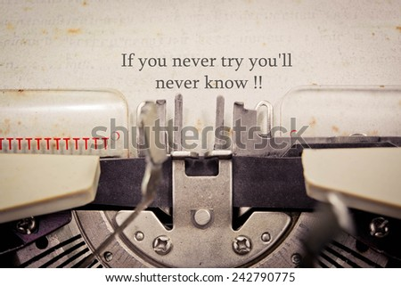 If you never try you'll never know! - stock photo