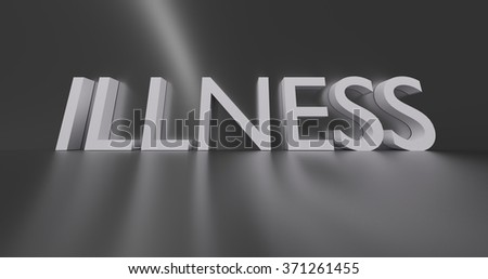 Illness concept word - white text on grey background.