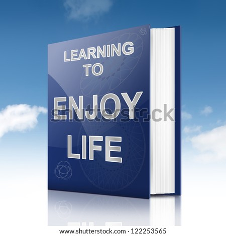 Illustration depicting a book with an enjoying life concept title. Sky background.