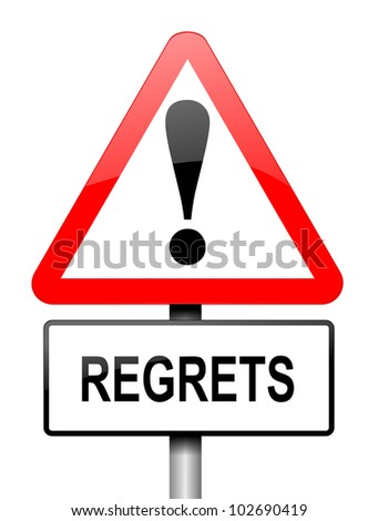 Illustration depicting a red and white triangular warning sign with a regrets concept. White background. - stock photo
