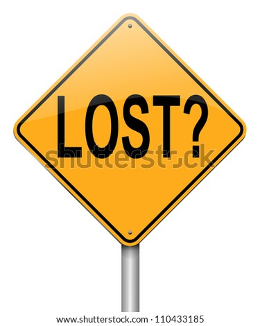 Illustration depicting a roadsign with a lost concept. White  background. - stock photo
