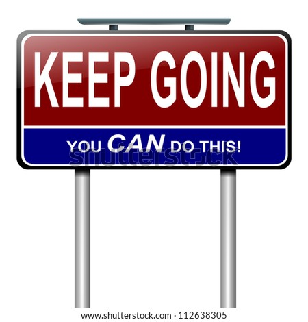 Illustration depicting a roadsign with a motivational concept. White  background. - stock photo