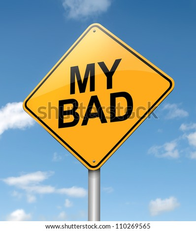 Illustration depicting a roadsign with a 'my bad'  concept. Blue sky  background. - stock photo
