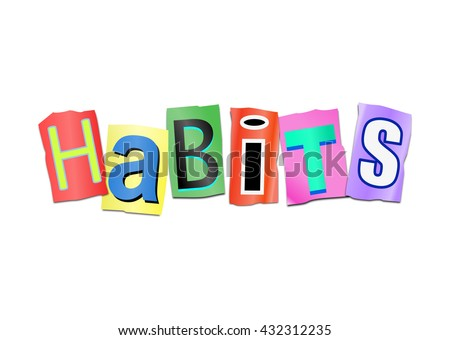 Illustration depicting a set of cut out printed letters arranged to form the word Habits.