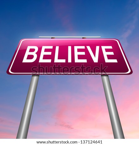 Illustration depicting a sign with a believe concept. - stock photo