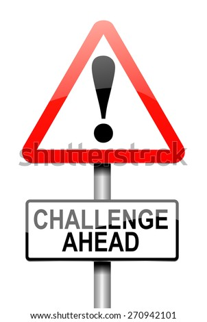 Illustration depicting a sign with a challenge concept. - stock photo
