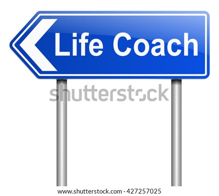 Illustration depicting a sign with a life coach concept. - stock photo
