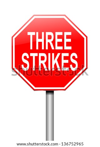 Illustration depicting a sign with a thee strikes concept. - stock photo