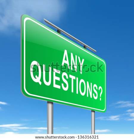 Illustration depicting a sign with an any questions concept. - stock photo