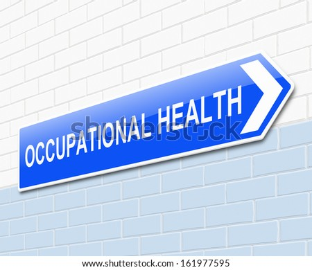 Illustration depicting a sign with an Occupational Health concept. - stock photo