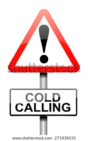 Illustration depicting a warning sign with a cold calling concept. - stock photo