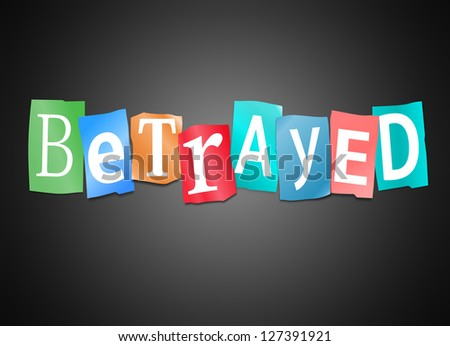 Illustration depicting cutout printed letters arranged to form the word betrayed.