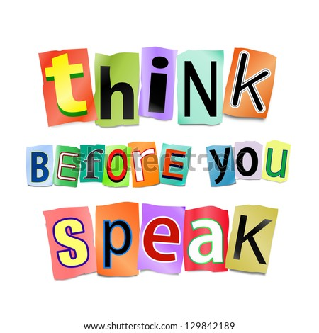 Illustration depicting cutout printed letters arranged to form the words think before you speak. - stock photo
