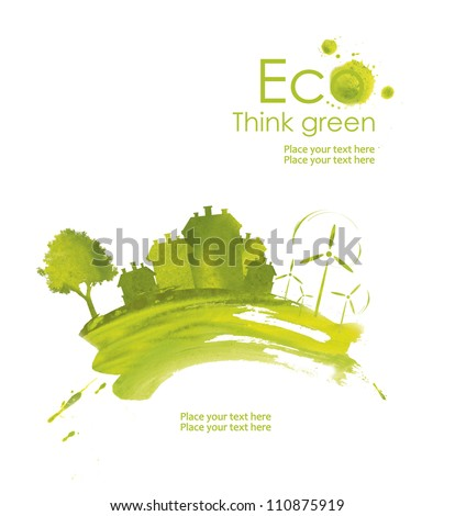 Illustration environmentally friendly planet.Green town,  tree and wind-turbine, hand drawn from watercolor stains, isolated on a white background. Think Green. Eco Concept.