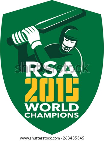 Illustration of a cricket player batsman with bat batting set inside shield with words South Africa RSA Cricket 2015 World Champions done in retro style on isolated background. - stock photo