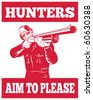 illustration of a Hunter aiming a shotgun rifle front view with wording hunters aim to please - stock vector
