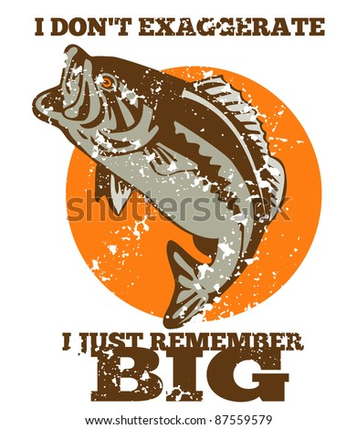 """illustration of a largemouth bass jumping done in retro style with words """"i don't exaggerate i just remember big."""" - stock photo"""