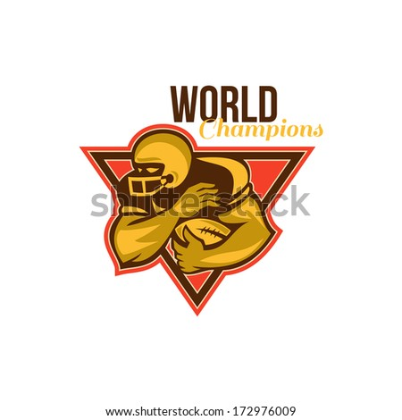 Illustration of an american football gridiron running back player running with ball facing side done in retro style set inside triangle with words World Champions.