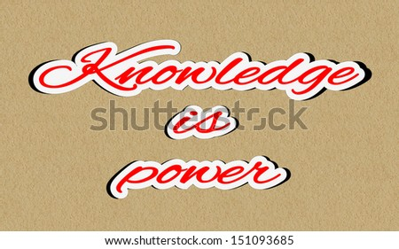 Illustration of concept of education and learning. Phrase knowledge is power sticker on paper texture background
