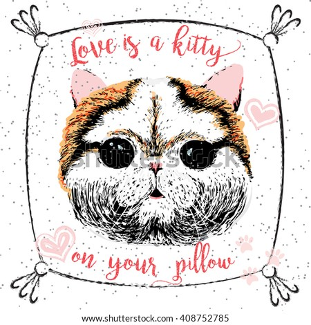 Illustration of cute little smiling cat with Love is a kitty on your pillow lettering calligraphy motivational quote. Pet lover greeting card, vintage typography poster, t-shirt print - stock photo
