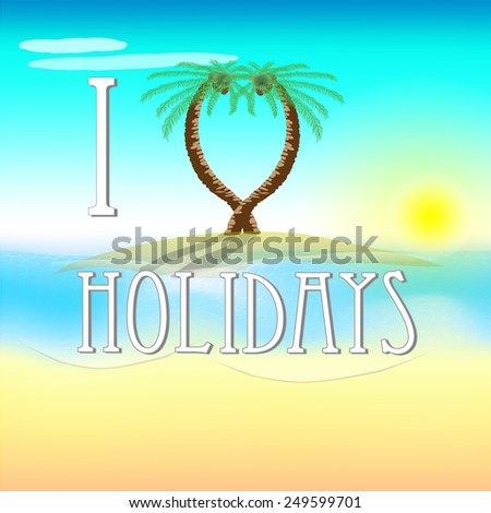 Illustration of holidays on beach with love palm trees and sun - stock photo