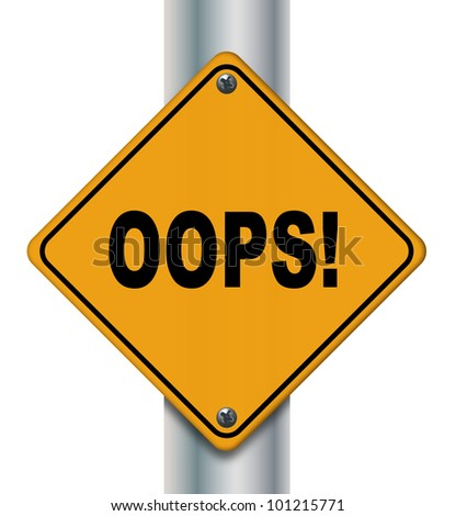 Illustration of isolated oops! road sign. - stock photo