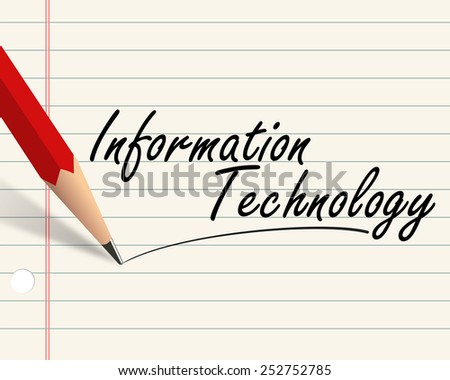 Illustration of pencil and paper written with word information technology