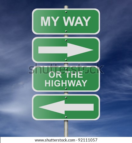 "Illustration of street road sign messages ""My Way Or The Highway"", possibly for a business or personal strategy. - stock photo"
